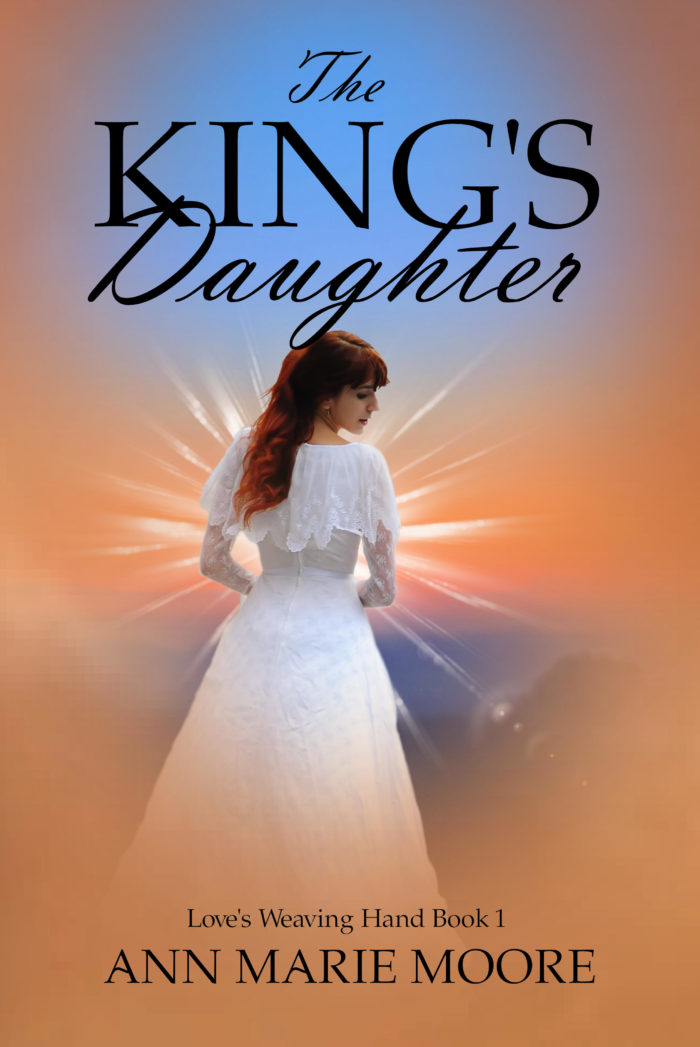 The King's Daughter LWH series Book 1 Ann Marie Moore